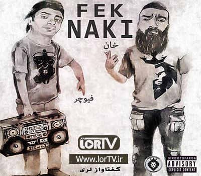 Fek Naki -Khan & Future